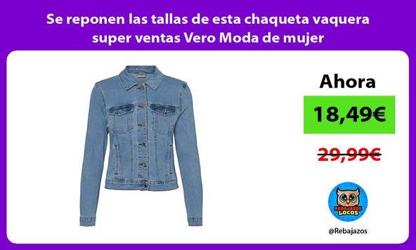 Se reponen las tallas de esta chaqueta vaquera super ventas Vero Moda de mujer