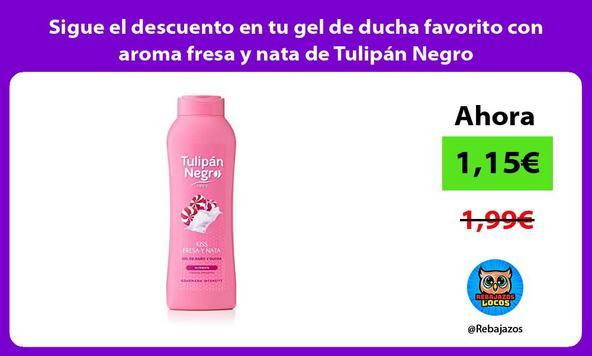 Sigue el descuento en tu gel de ducha favorito con aroma fresa y nata de Tulipán Negro