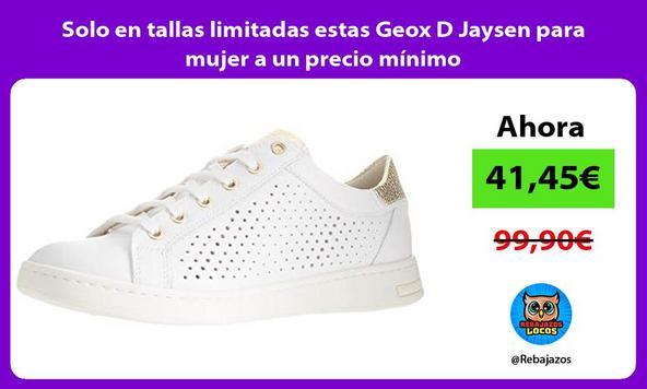 Solo en tallas limitadas estas Geox D Jaysen para mujer a un precio mínimo