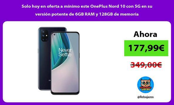Solo hoy en oferta a mínimo este OnePlus Nord 10 con 5G en su versión potente de 6GB RAM y 128GB de memoria