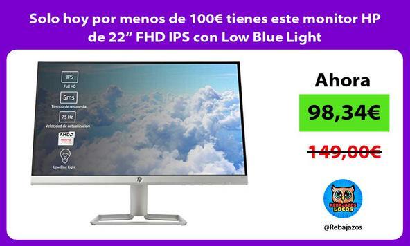 """Solo hoy por menos de 100€ tienes este monitor HP de 22"""" FHD IPS con Low Blue Light"""