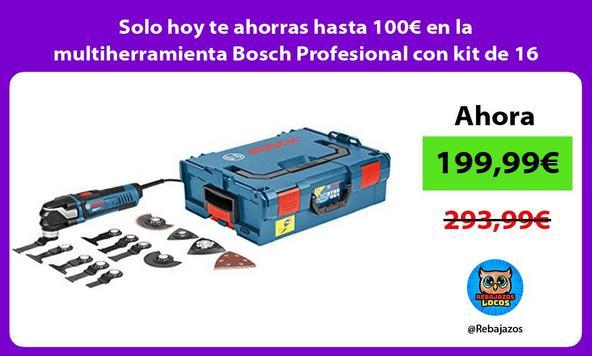 Solo hoy te ahorras hasta 100€ en la multiherramienta Bosch Profesional con kit de 16 accesorios