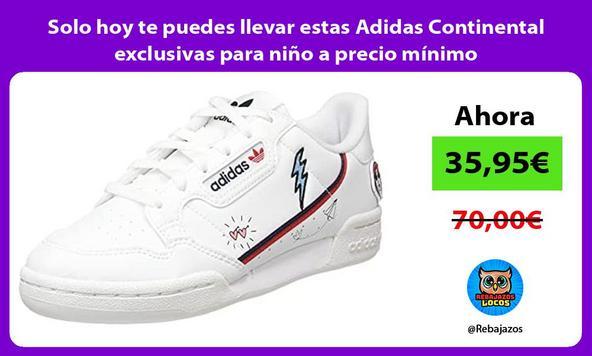Solo hoy te puedes llevar estas Adidas Continental exclusivas para niño a precio mínimo