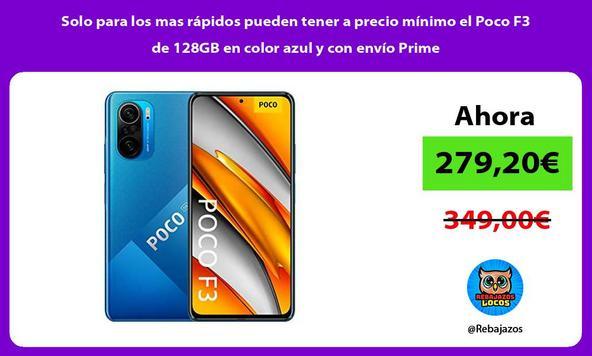 Solo para los mas rápidos pueden tener a precio mínimo el Poco F3 de 128GB en color azul y con envío Prime