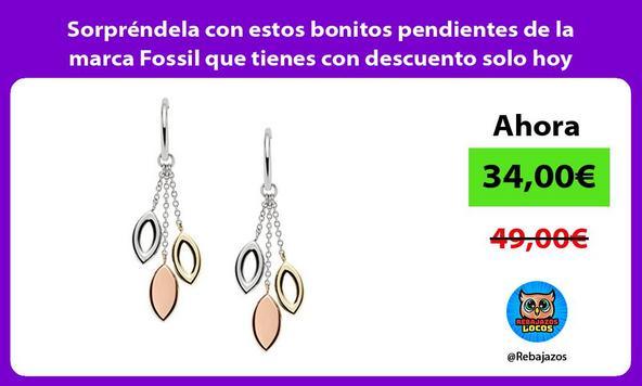 Sorpréndela con estos bonitos pendientes de la marca Fossil que tienes con descuento solo hoy
