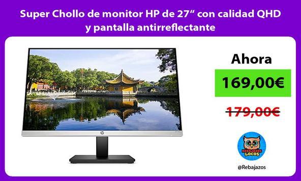 """Super Chollo de monitor HP de 27"""" con calidad QHD y pantalla antirreflectante"""