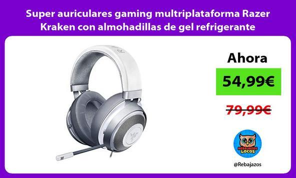 Super auriculares gaming multriplataforma Razer Kraken con almohadillas de gel refrigerante
