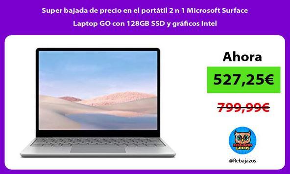 Super bajada de precio en el portátil 2 n 1 Microsoft Surface Laptop GO con 128GB SSD y gráficos Intel