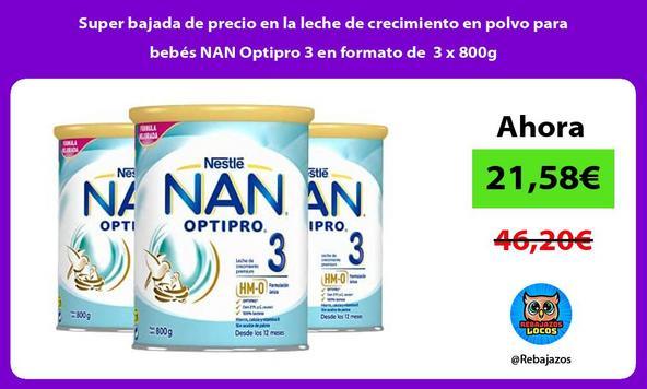 Super bajada de precio en la leche de crecimiento en polvo para bebés NAN Optipro 3 en formato de 3 x 800g