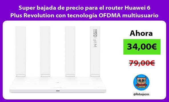 Super bajada de precio para el router Huawei 6 Plus Revolution con tecnología OFDMA multiusuario