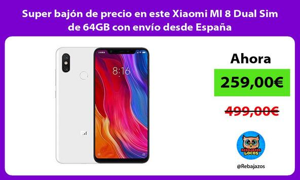 Super bajón de precio en este Xiaomi MI 8 Dual Sim de 64GB con envío desde España