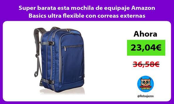 Super barata esta mochila de equipaje Amazon Basics ultra flexible con correas externas