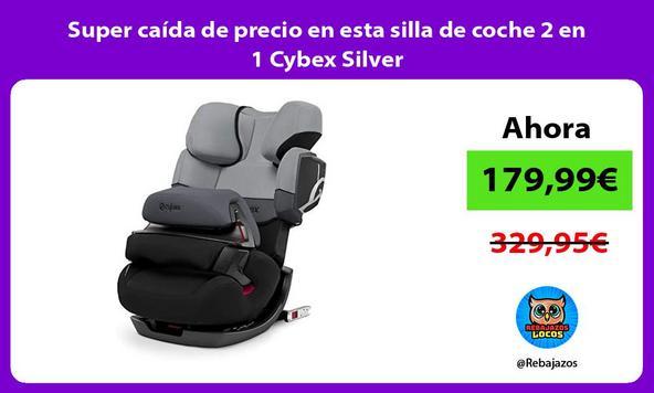 Super caída de precio en esta silla de coche 2 en 1 Cybex Silver