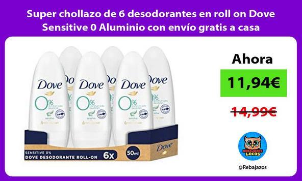 Super chollazo de 6 desodorantes en roll on Dove Sensitive 0 Aluminio con envío gratis a casa