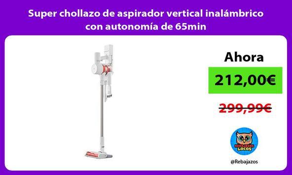Super chollazo de aspirador vertical inalámbrico con autonomía de 65min