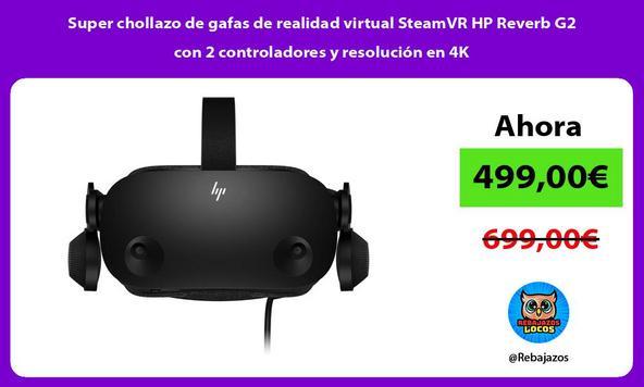 Super chollazo de gafas de realidad virtual SteamVR HP Reverb G2 con 2 controladores y resolución en 4K