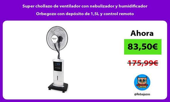 Super chollazo de ventilador con nebulizador y humidificador Orbegozo con depósito de 1,5L y control remoto