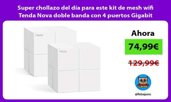 Super chollazo del día para este kit de mesh wifi Tenda Nova doble banda con 4 puertos Gigabit