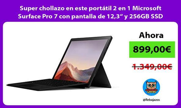 """Super chollazo en este portátil 2 en 1 Microsoft Surface Pro 7 con pantalla de 12,3"""" y 256GB SSD"""