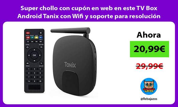 Super chollo con cupón en web en este TV Box Android Tanix con Wifi y soporte para resolución 4K