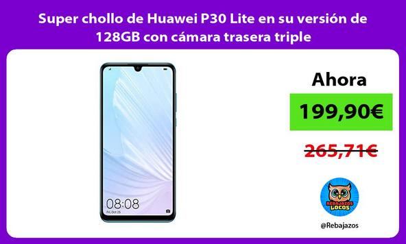 Super chollo de Huawei P30 Lite en su versión de 128GB con cámara trasera triple