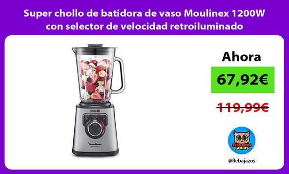 Super chollo de batidora de vaso Moulinex 1200W con selector de velocidad retroiluminado