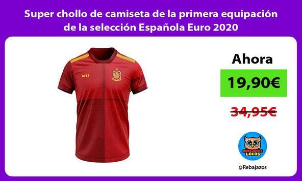 Super chollo de camiseta de la primera equipación de la selección Española Euro 2020