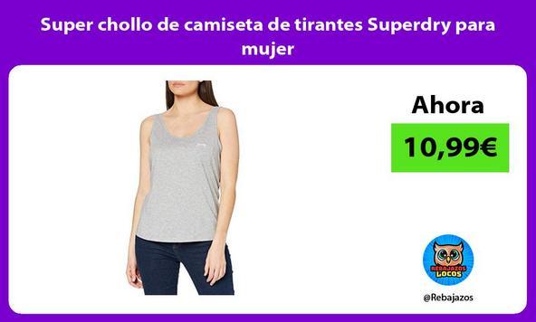 Super chollo de camiseta de tirantes Superdry para mujer