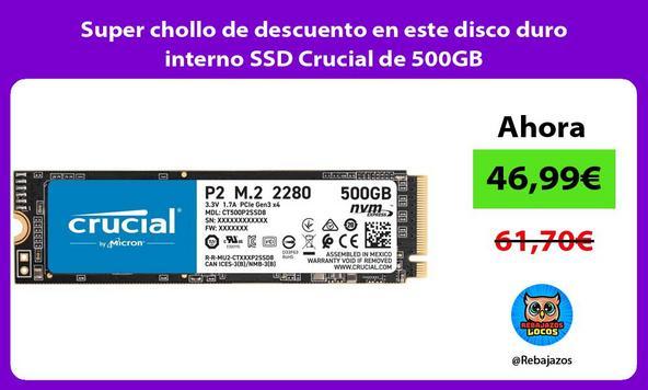 Super chollo de descuento en este disco duro interno SSD Crucial de 500GB