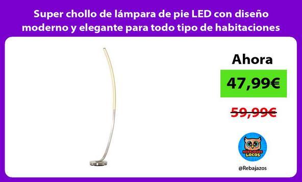 Super chollo de lámpara de pie LED con diseño moderno y elegante para todo tipo de habitaciones