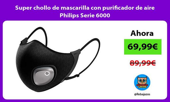 Super chollo de mascarilla con purificador de aire Philips Serie 6000