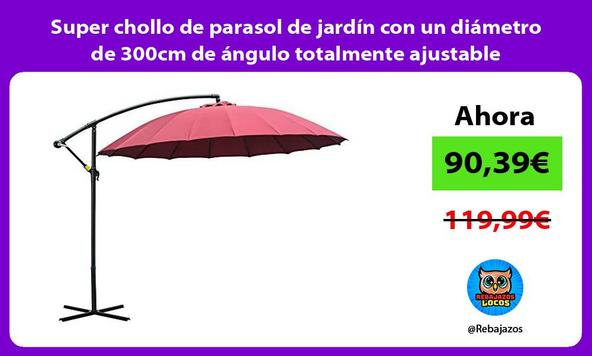 Super chollo de parasol de jardín con un diámetro de 300cm de ángulo totalmente ajustable