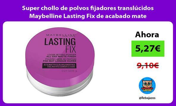 Super chollo de polvos fijadores translúcidos Maybelline Lasting Fix de acabado mate