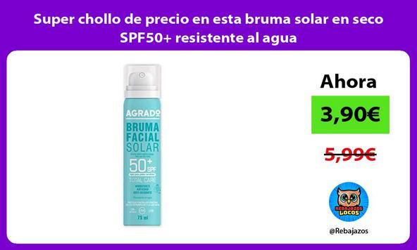 Super chollo de precio en esta bruma solar en seco SPF50+ resistente al agua