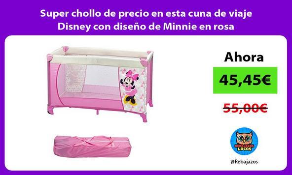 Super chollo de precio en esta cuna de viaje Disney con diseño de Minnie en rosa