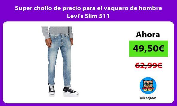 Super chollo de precio para el vaquero de hombre Levi's Slim 511