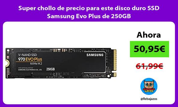 Super chollo de precio para este disco duro SSD Samsung Evo Plus de 250GB