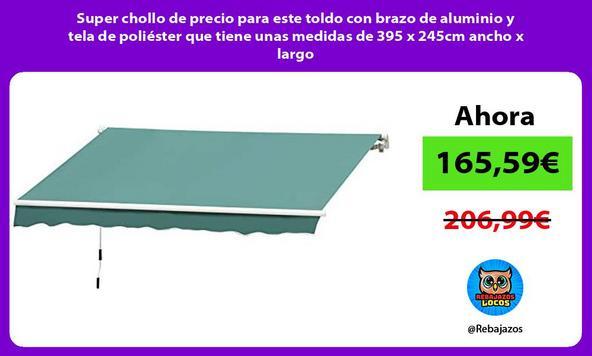 Super chollo de precio para este toldo con brazo de aluminio y tela de poliéster que tiene unas medidas de 395 x 245cm ancho x largo