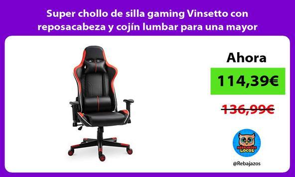 Super chollo de silla gaming Vinsetto con reposacabeza y cojín lumbar para una mayor comodidad