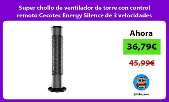 Super chollo de ventilador de torre con control remoto Cecotec Energy Silence de 3 velocidades