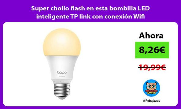 Super chollo flash en esta bombilla LED inteligente TP link con conexión Wifi