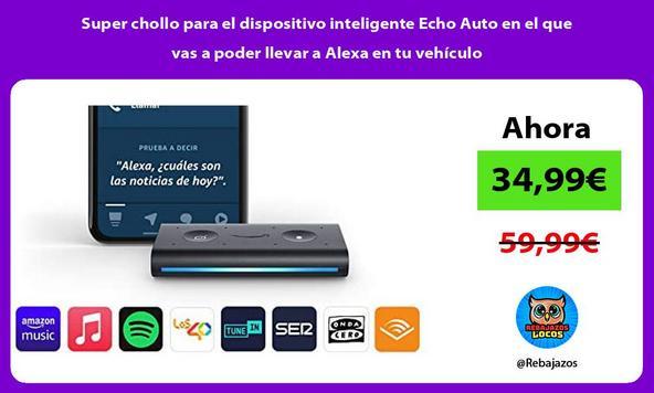 Super chollo para el dispositivo inteligente Echo Auto en el que vas a poder llevar a Alexa en tu vehículo
