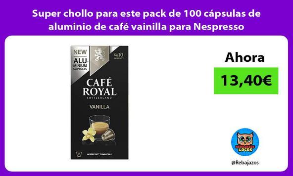 Super chollo para este pack de 100 cápsulas de aluminio de café vainilla para Nespresso