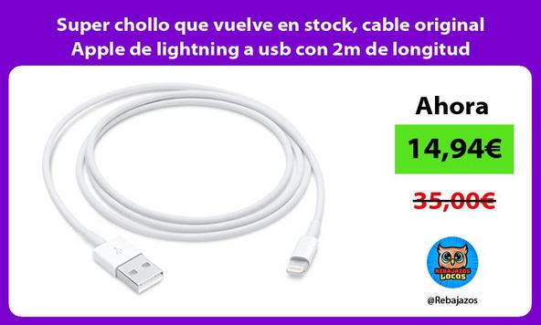 Super chollo que vuelve en stock, cable original Apple de lightning a usb con 2m de longitud