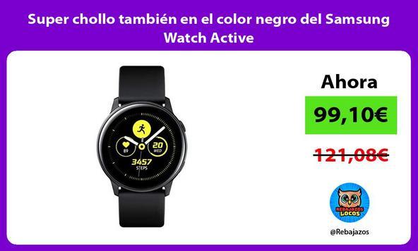 Super chollo también en el color negro del Samsung Watch Active