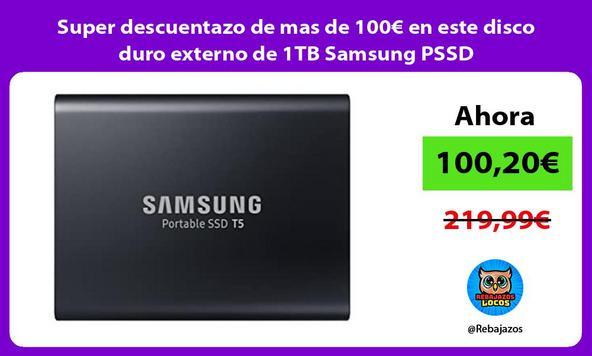 Super descuentazo de mas de 100€ en este disco duro externo de 1TB Samsung PSSD