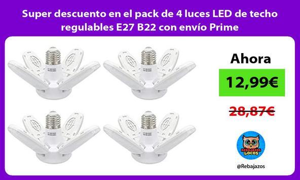Super descuento en el pack de 4 luces LED de techo regulables E27 B22 con envío Prime