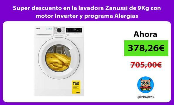 Super descuento en la lavadora Zanussi de 9Kg con motor Inverter y programa Alergias