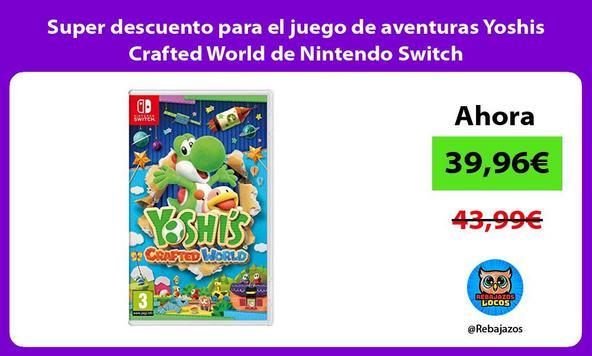 Super descuento para el juego de aventuras Yoshis Crafted World de Nintendo Switch