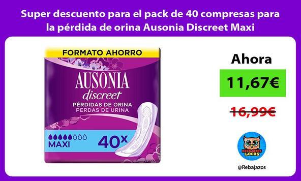 Super descuento para el pack de 40 compresas para la pérdida de orina Ausonia Discreet Maxi